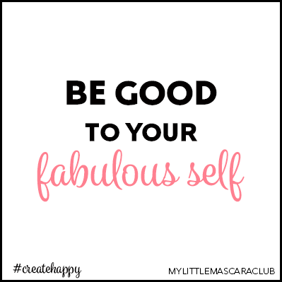 Be good to your fabulous self