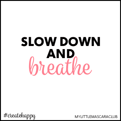 Slow down and breathe