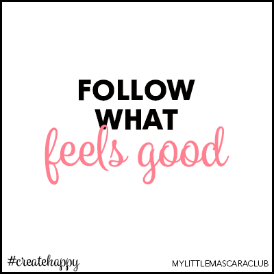 Follow what feels good