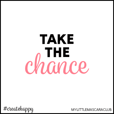Take the chance