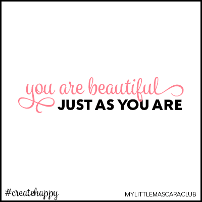 You are beautiful just as you are