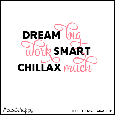 Dream big, work smart, chillax much