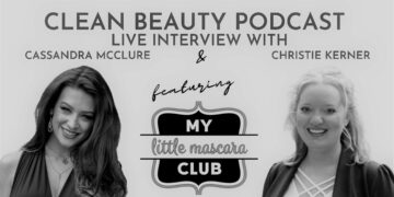 Clean Beauty Podcast feautres My Little Mascara Club