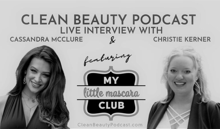Ultra Clean Mascara for All: Clean Beauty Podcast features My Little Mascara Club